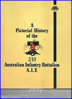 A Pictorial History Of The Australian Infantry Battalion A. I. F VERY RARE
